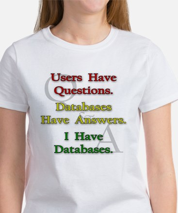 """I Have Databases"" Women's T-Shirt"