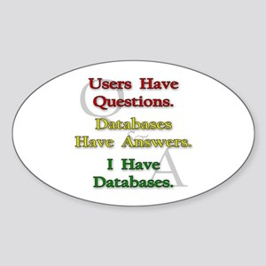 """I Have Databases"" Oval Sticker"
