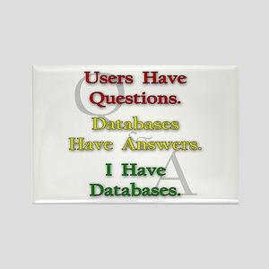 """I Have Databases"" Rectangle Magnet"