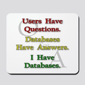 """""""I Have Databases"""" Mousepad"""