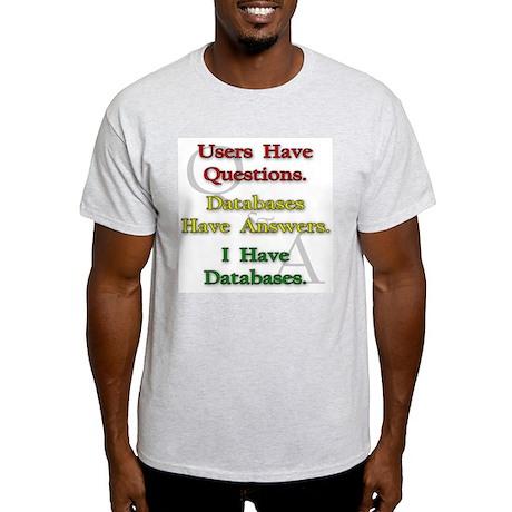 """I Have Databases"" Ash Grey T-Shirt"