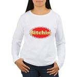 Bitchin Women's Long Sleeve T-Shirt