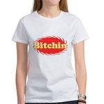 Bitchin Women's T-Shirt