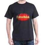 Bitchin Dark T-Shirt