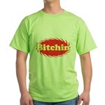 Bitchin Green T-Shirt