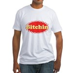 Bitchin Fitted T-Shirt