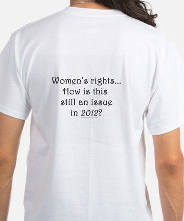 Support Women's Rights: White T-Shirt