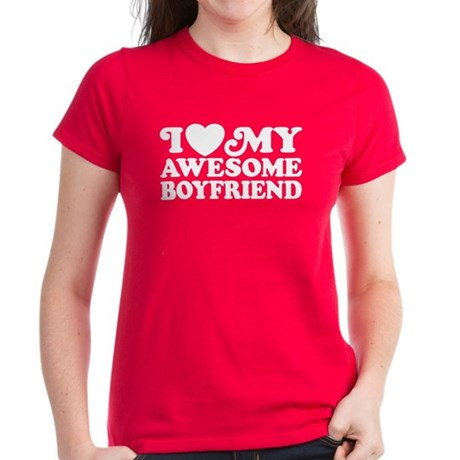 I Love My Awesome Boyfriend Women's Dark T-Shirt