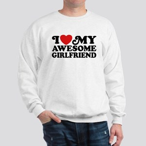 I Love My Awesome Girlfriend Sweatshirt