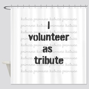 I volunteer as tribute - Shower Curtain