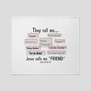 "Jesus Calls Me ""FRIEND"" Throw Blanket"