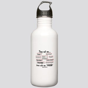 """Jesus Calls Me """"FRIEND"""" Stainless Water Bottle 1.0"""