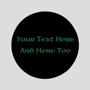 Your Text Here (Green on Black) Button