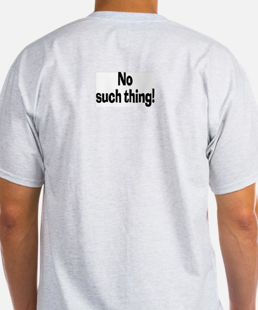 Ex-wife? No such thing! Ash Grey T-Shirt