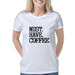 Must Have Coffee Women's Classic T-Shirt