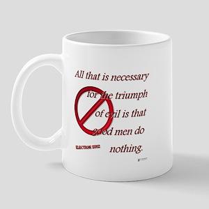 Good Men Do Nothing Mug