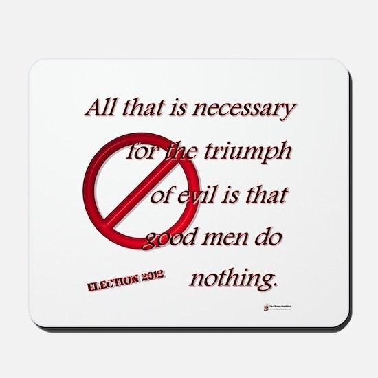 Good Men Do Nothing Mousepad