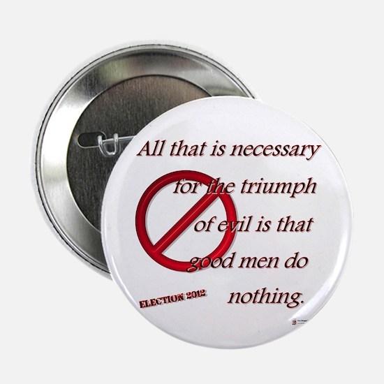 """Good Men Do Nothing 2.25"""" Button"""