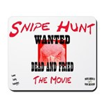 Snipe Hunt The Movie Mousepad
