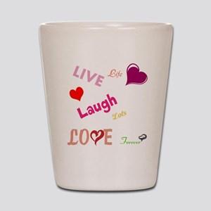 live laugh love Shot Glass