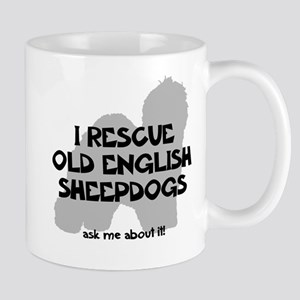 I RESCUE Old English Sheepdogs Mug