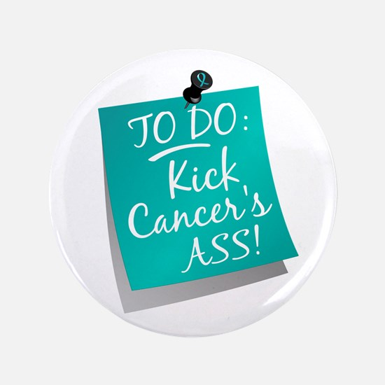 "To Do 1 Ovarian Cancer 3.5"" Button"