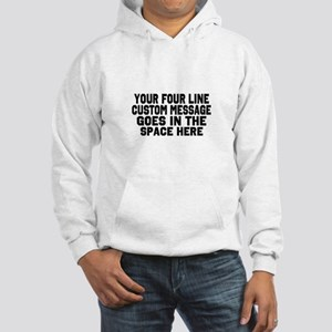 Customize Four Line Text Hooded Sweatshirt