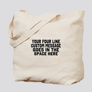 Customize Four Line Text Tote Bag