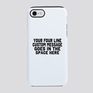 Customize Four Line Text iPhone 7 Tough Case