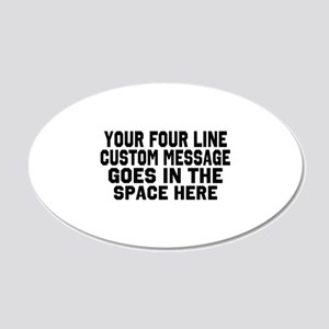 Customize Four Line Text 20x12 Oval Wall Decal