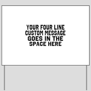 Customize Four Line Text Yard Sign