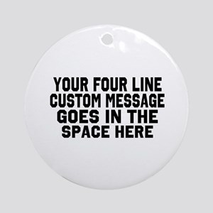 Customize Four Line Text Round Ornament
