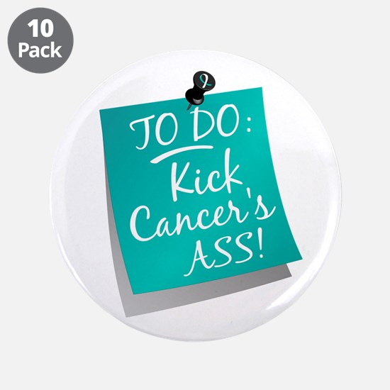 """To Do 1 Cervical Cancer 3.5"""" Button (10 pack)"""
