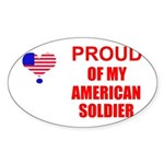 PROUD OF MY AMERICAN SOLDIER Oval Sticker