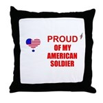 PROUD OF MY AMERICAN SOLDIER Throw Pillow