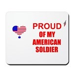 PROUD OF MY AMERICAN SOLDIER Mousepad