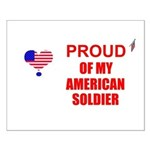 PROUD OF MY AMERICAN SOLDIER Small Poster