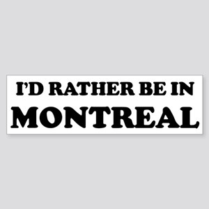 Rather be in Montreal Bumper Sticker