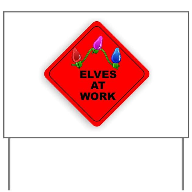 CAUTION Elves At Work Yard Sign by JINJINJUNCTION