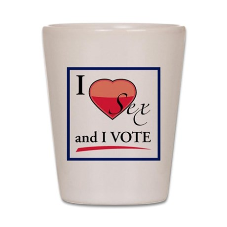 I (heart) Sex...and I Vote Shot Glass