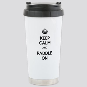 Keep Calm and Paddle On Stainless Steel Travel Mug