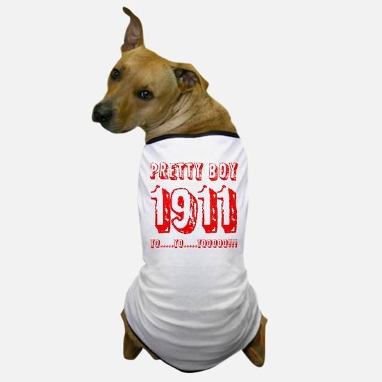 Pretty Boy 1911 Dog T-Shirt
