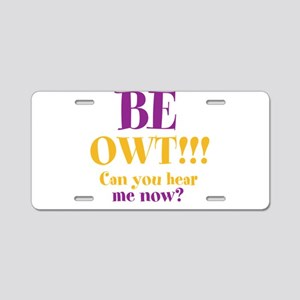 BE OWT!!! Aluminum License Plate