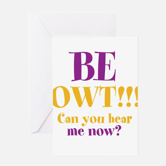 BE OWT!!! Greeting Card
