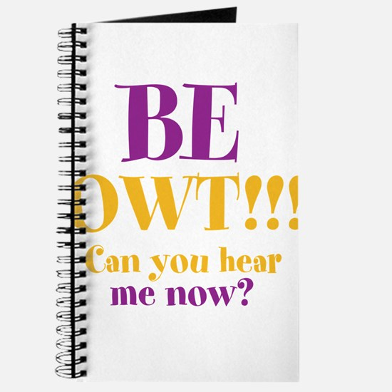 BE OWT!!! Journal