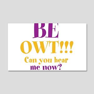 BE OWT!!! 22x14 Wall Peel