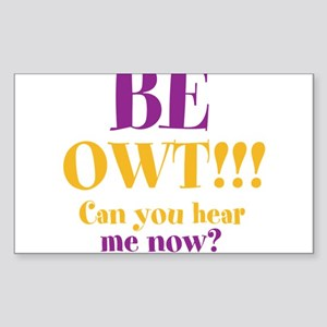 BE OWT!!! Sticker (Rectangle 10 pk)