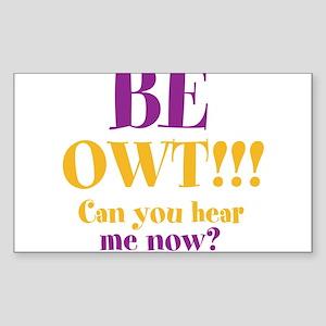 BE OWT!!! Sticker (Rectangle 10 pk)