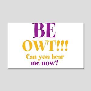 BE OWT!!! Car Magnet 20 x 12