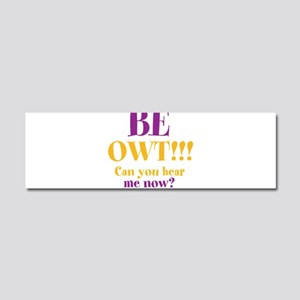 BE OWT!!! Car Magnet 10 x 3